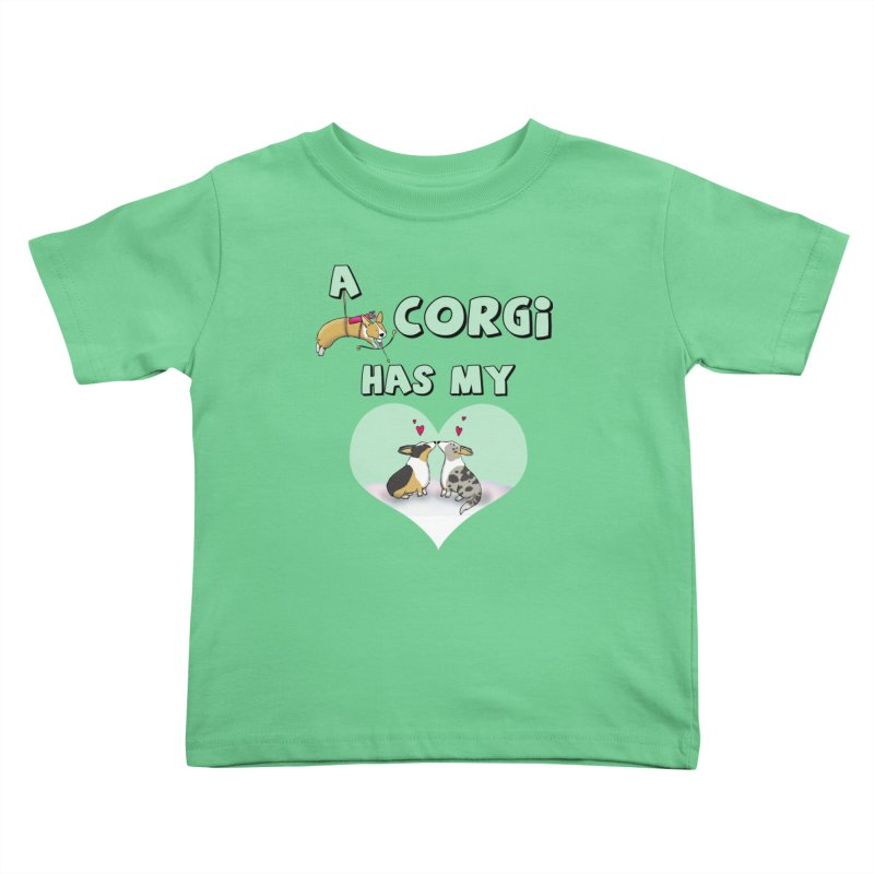 A Corgi Has My Heart Kids Toddler T-Shirt by Corgi Tales Books
