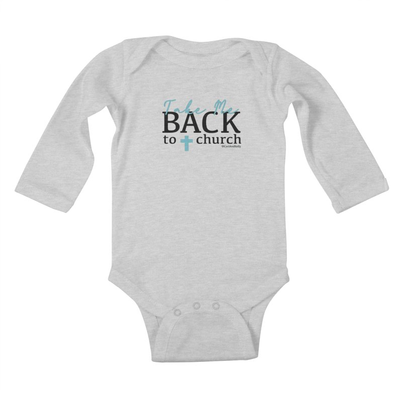 Take Me Back to Church Kids Baby Longsleeve Bodysuit by Cori & Kelly Official Merchandise