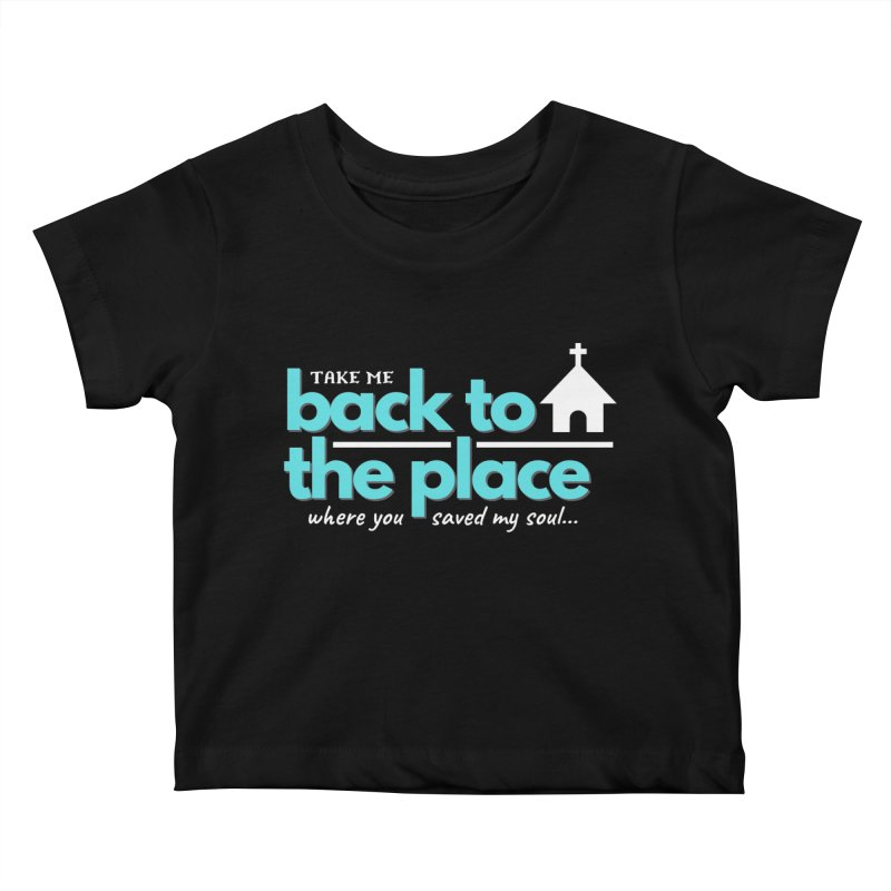 Back to The Place Kids Baby T-Shirt by Cori & Kelly Official Merchandise