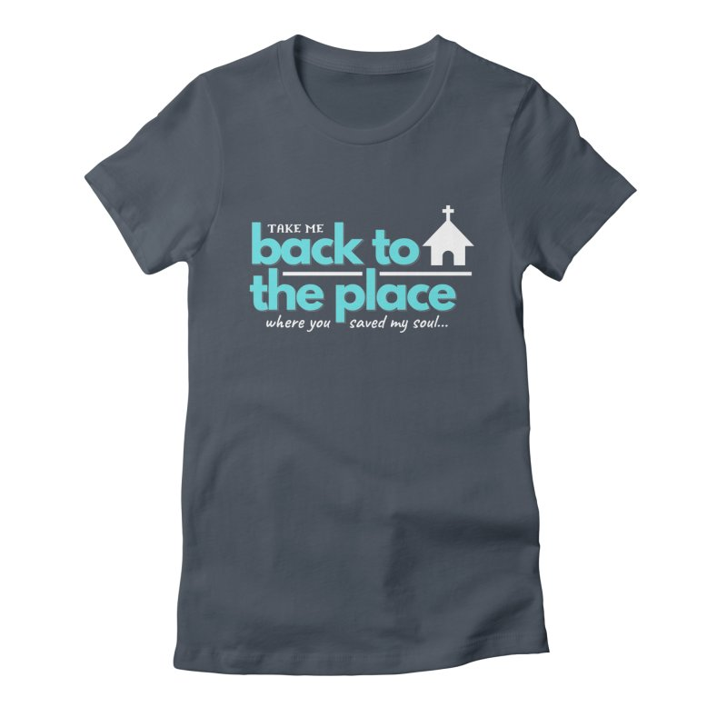 Back to The Place Women's T-Shirt by Cori & Kelly Official Merchandise