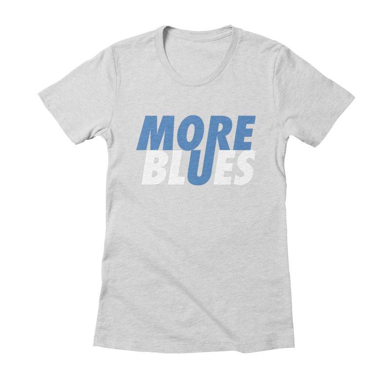 More Blues Women's T-Shirt by Cornerstore Classics