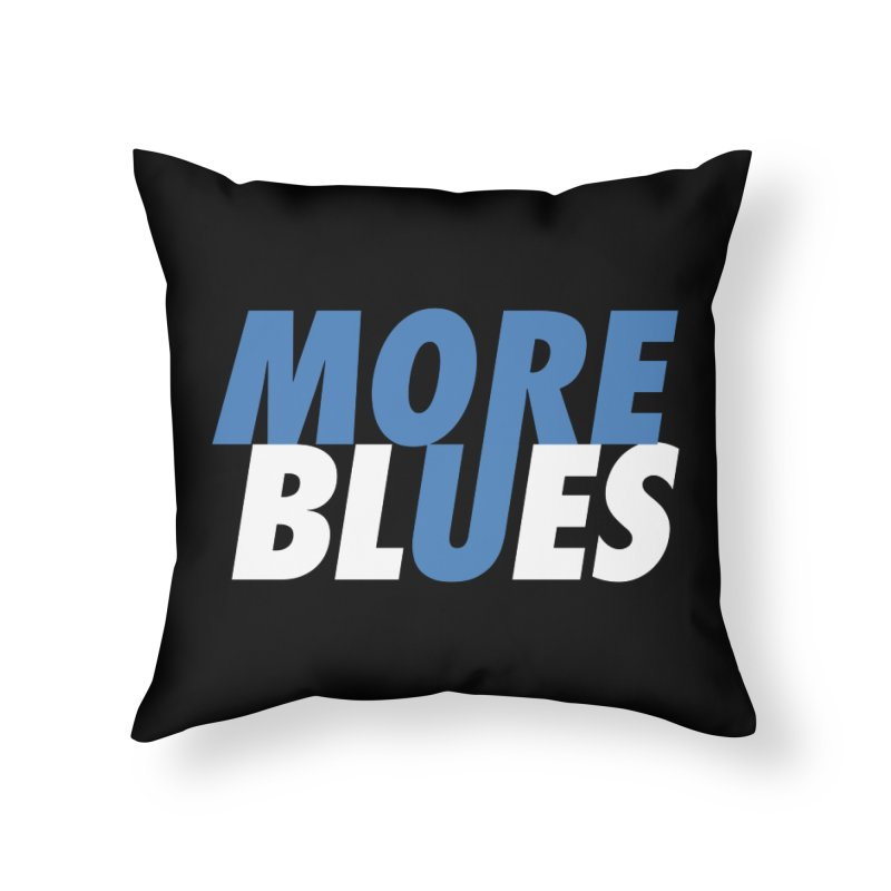 More Blues Home Throw Pillow by Cornerstore Classics