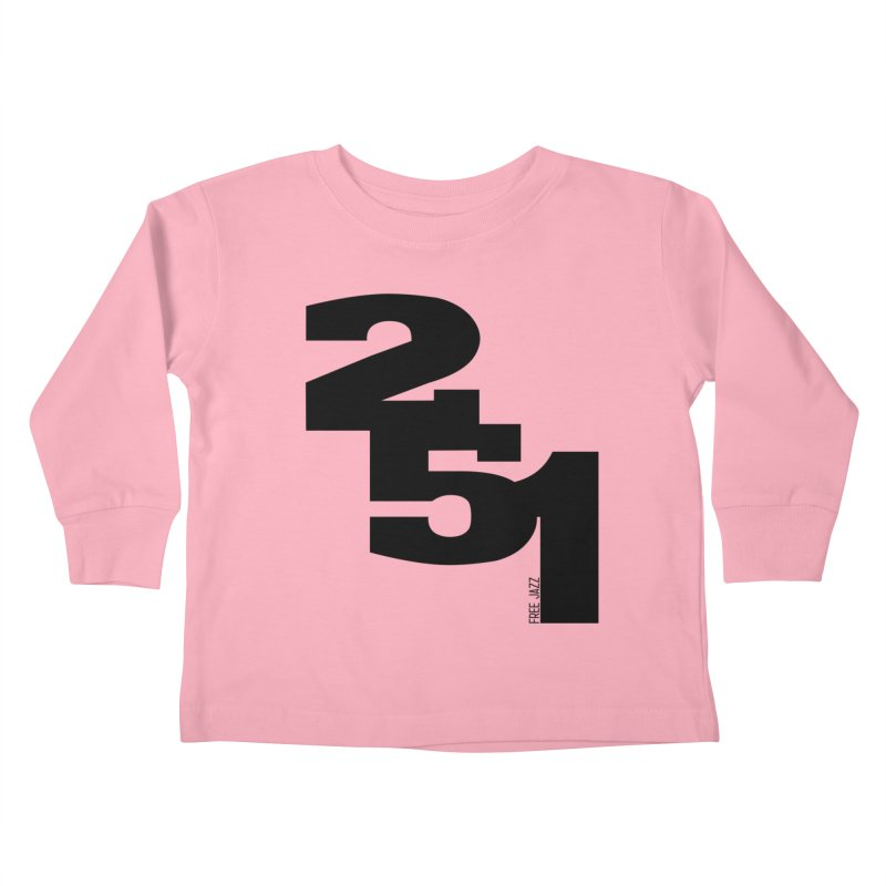 2 5 1 Kids Toddler Longsleeve T-Shirt by Cornerstore Classics