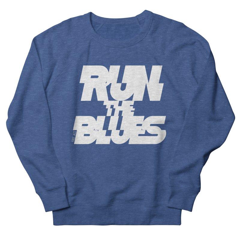 Run The Blues Men's Sweatshirt by Cornerstore Classics