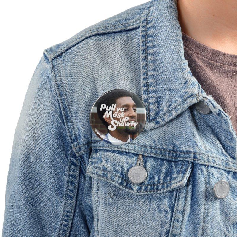 Pull Ya Mask Up Shawty Accessories Button by Cornerstore Classics