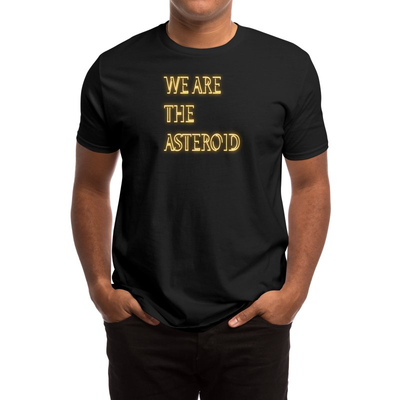 WE ARE THE ASTEROID Men's T-Shirt by CorpseMouth