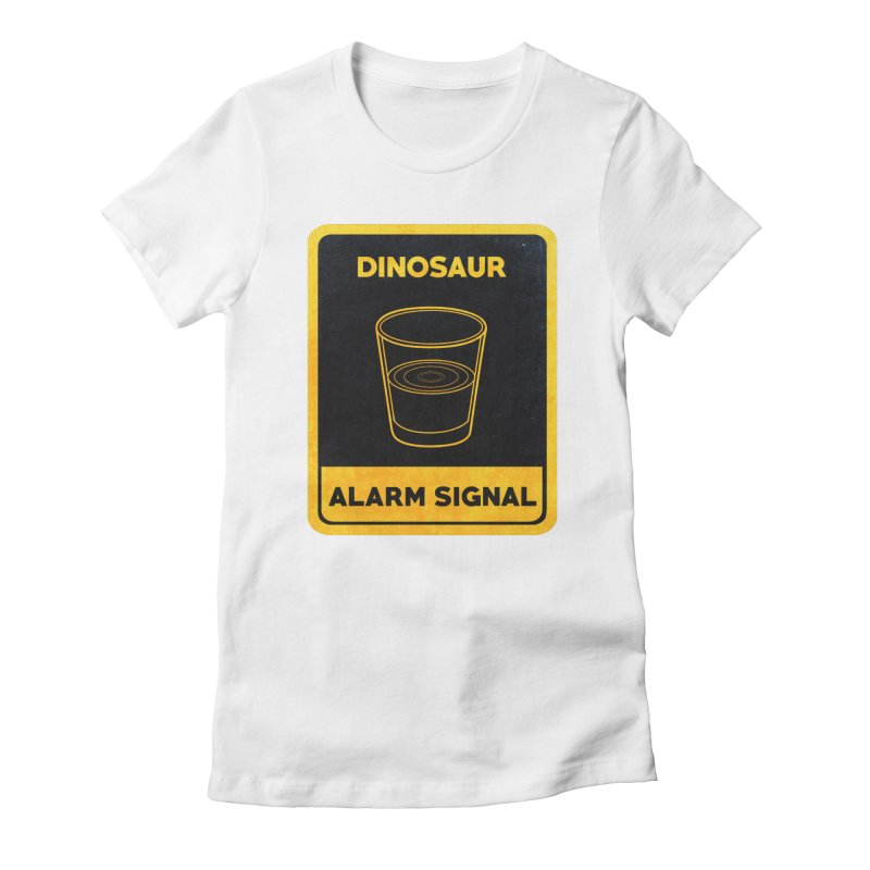 Dinosaur Alarm Signal Women's Fitted T-Shirt by Corsac's Artist Shop