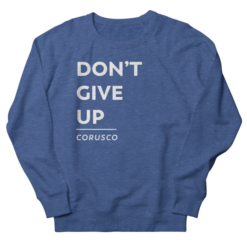 Don't Give Up Men's Sweatshirt by Corusco Merch