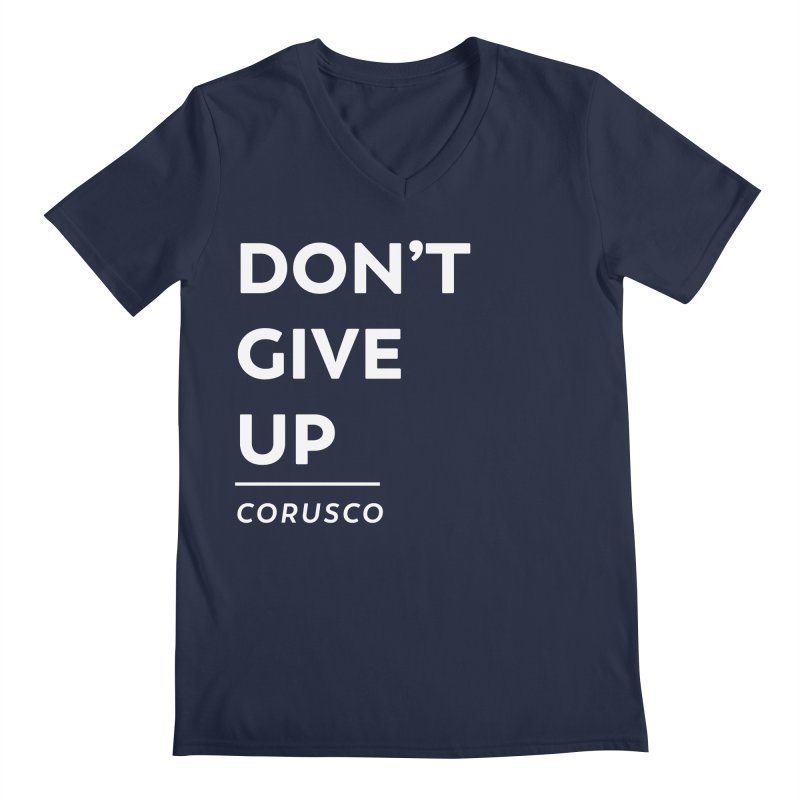 Don't Give Up Men's Regular V-Neck by Corusco Merch
