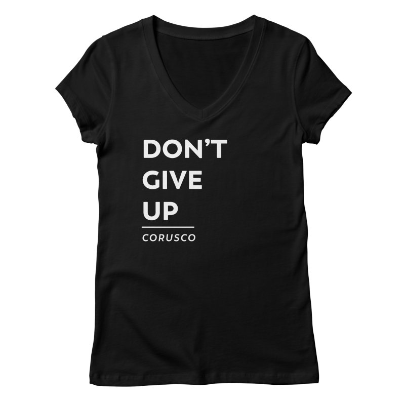 Don't Give Up Women's V-Neck by Corusco Merch