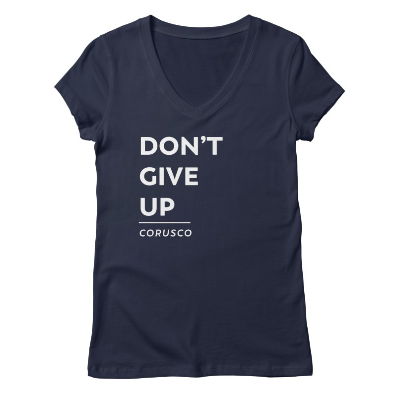 Don't Give Up Women's Regular V-Neck by Corusco Merch