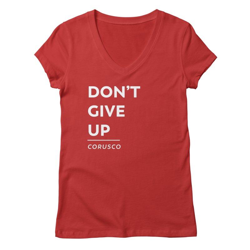 Don't Give Up Women's Regular V-Neck by Corusco Merch