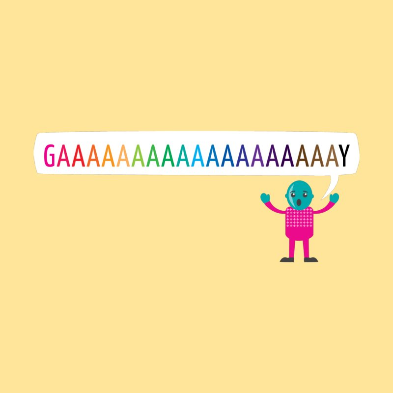 GAAAAAAAAAAAAAAAAAAAY by Cory & Mike's Artist Shop