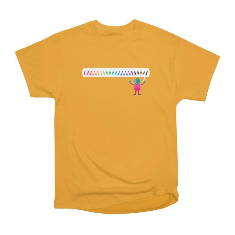 GAAAAAAAAAAAAAAAAAAAY Women's Heavyweight Unisex T-Shirt by Cory & Mike's Artist Shop