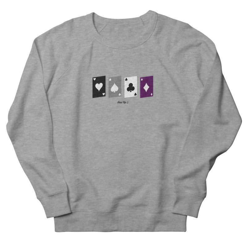 Aces Up :) Women's French Terry Sweatshirt by Cory & Mike's Artist Shop