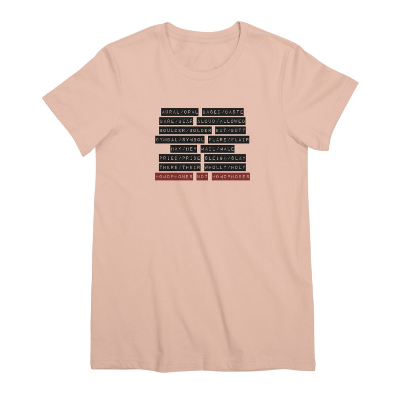 Homophones Women's Premium T-Shirt by Cory & Mike's Artist Shop