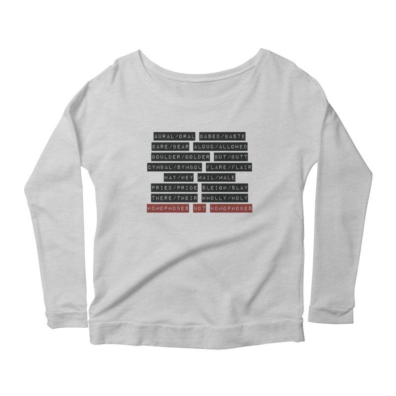 Homophones Women's Scoop Neck Longsleeve T-Shirt by Cory & Mike's Artist Shop