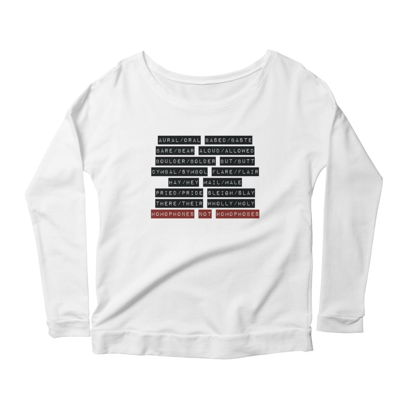 Homophones Women's Scoop Neck Longsleeve T-Shirt by Cory & Mike's Artist Shop
