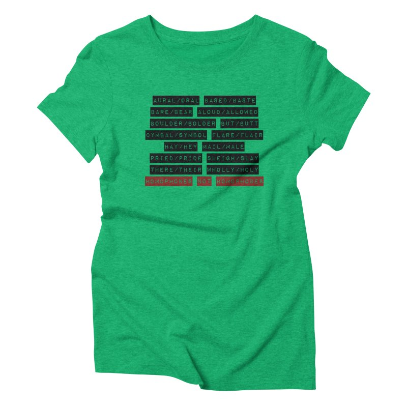 Homophones Women's Triblend T-Shirt by Cory & Mike's Artist Shop