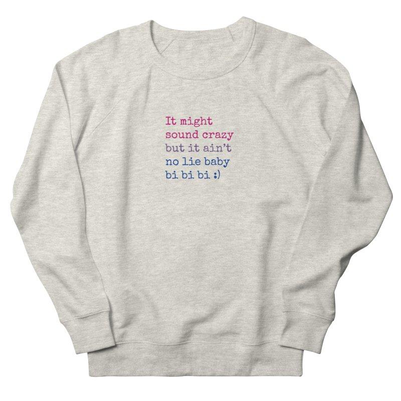 Bi Bi Bi Women's French Terry Sweatshirt by Cory & Mike's Artist Shop