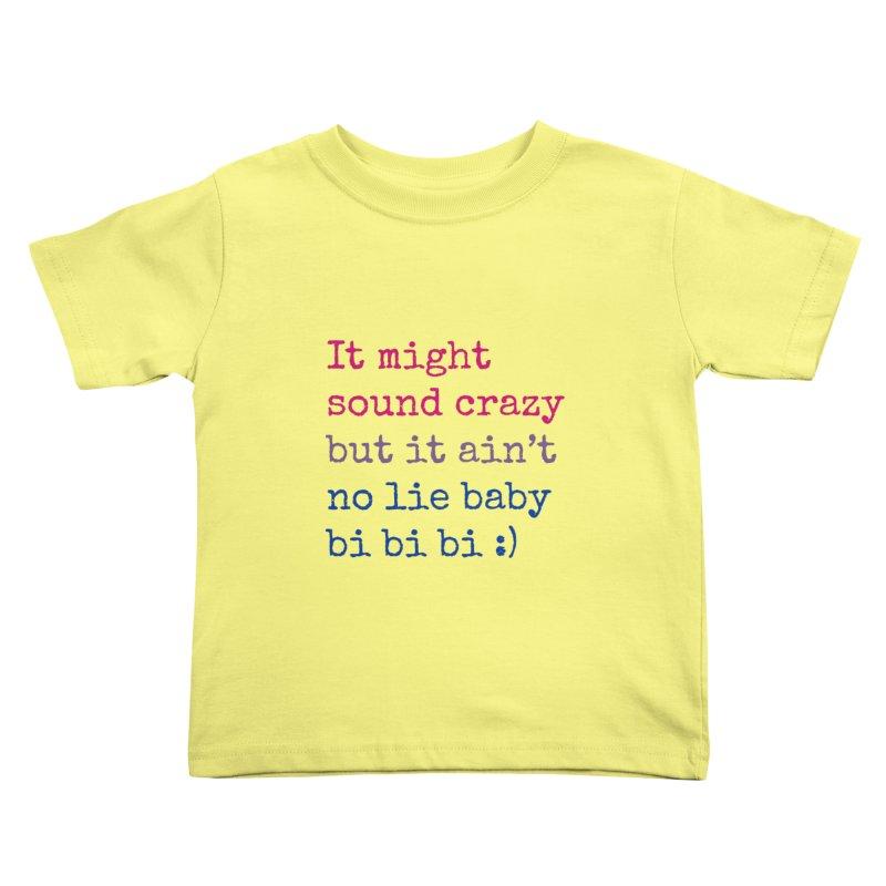 Bi Bi Bi Kids Toddler T-Shirt by Cory & Mike's Artist Shop