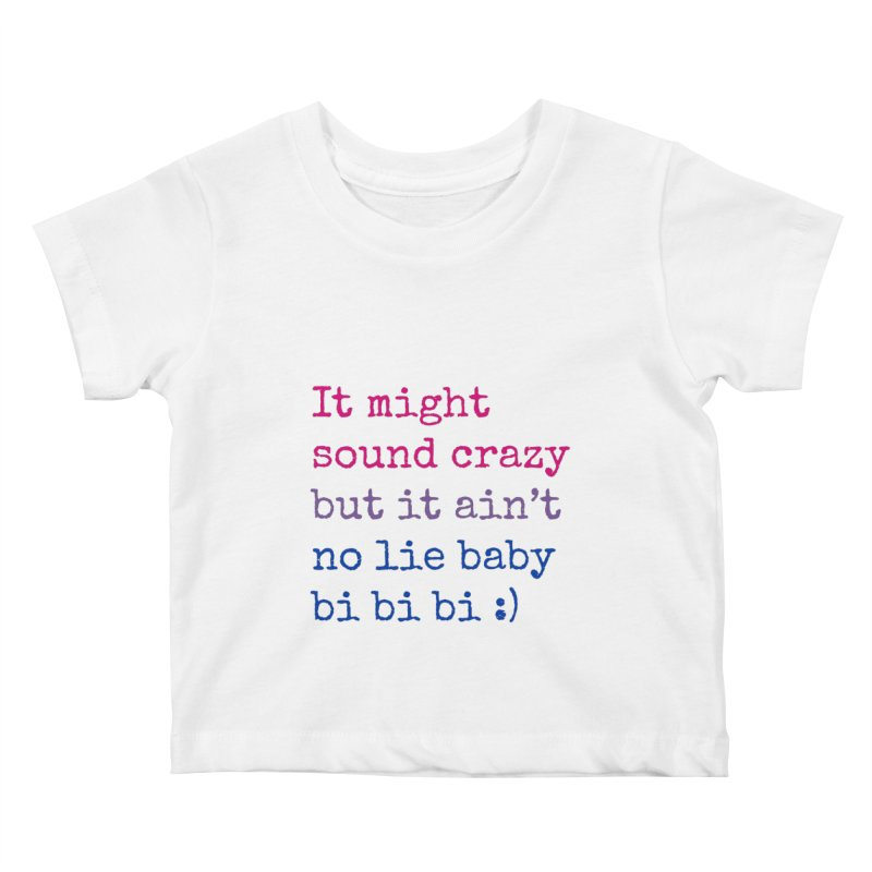 Bi Bi Bi Kids Baby T-Shirt by Cory & Mike's Artist Shop