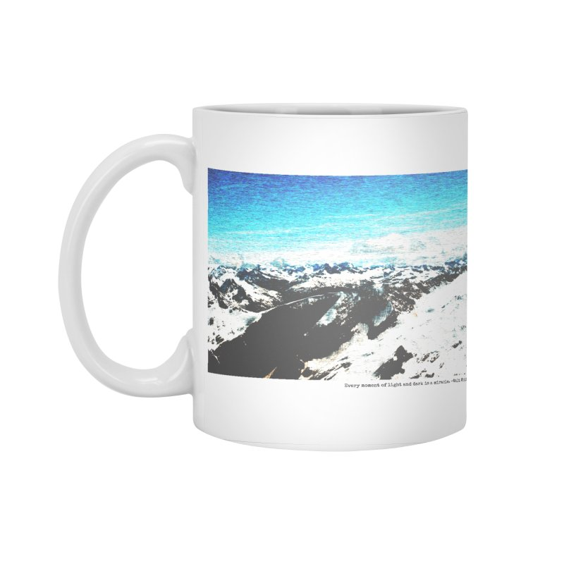 Every Moment of Light and Dark is a Miracle Accessories Standard Mug by Cory & Mike's Artist Shop