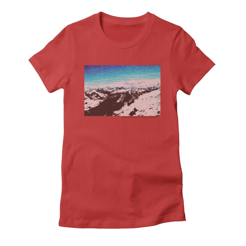 Every Moment of Light and Dark is a Miracle Women's Fitted T-Shirt by Cory & Mike's Artist Shop