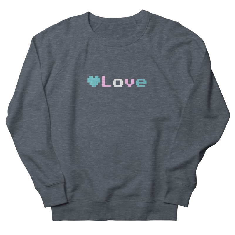 Trans Love Women's French Terry Sweatshirt by Cory & Mike's Artist Shop