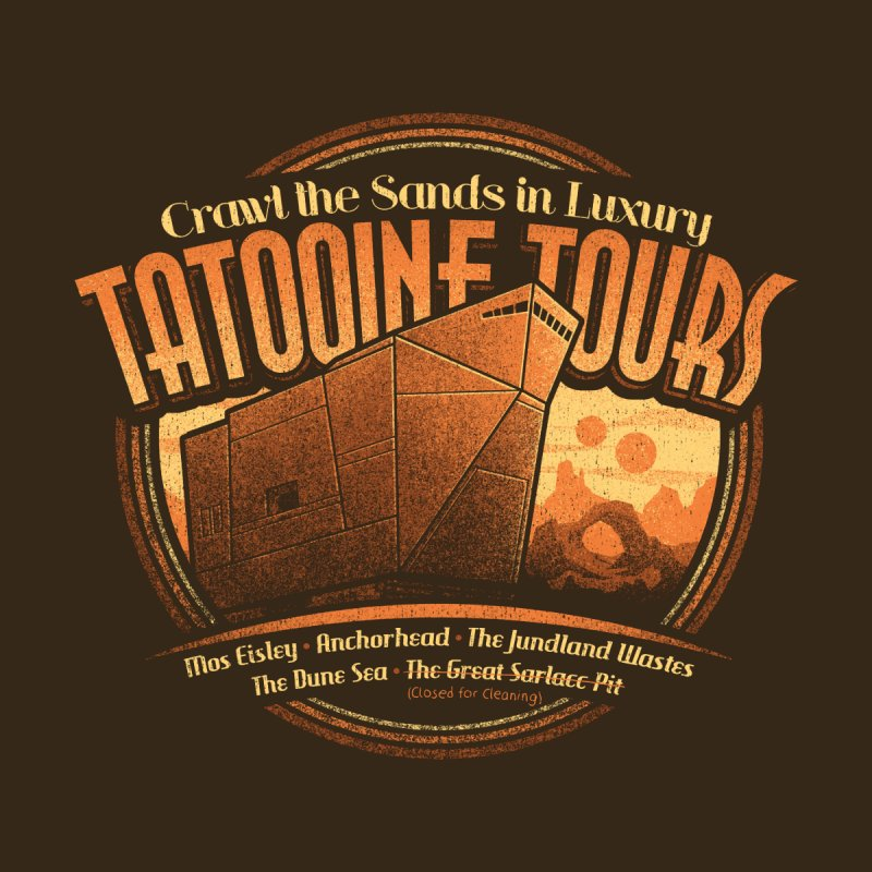 Tatooine Tours None  by CoryFreemanDesign