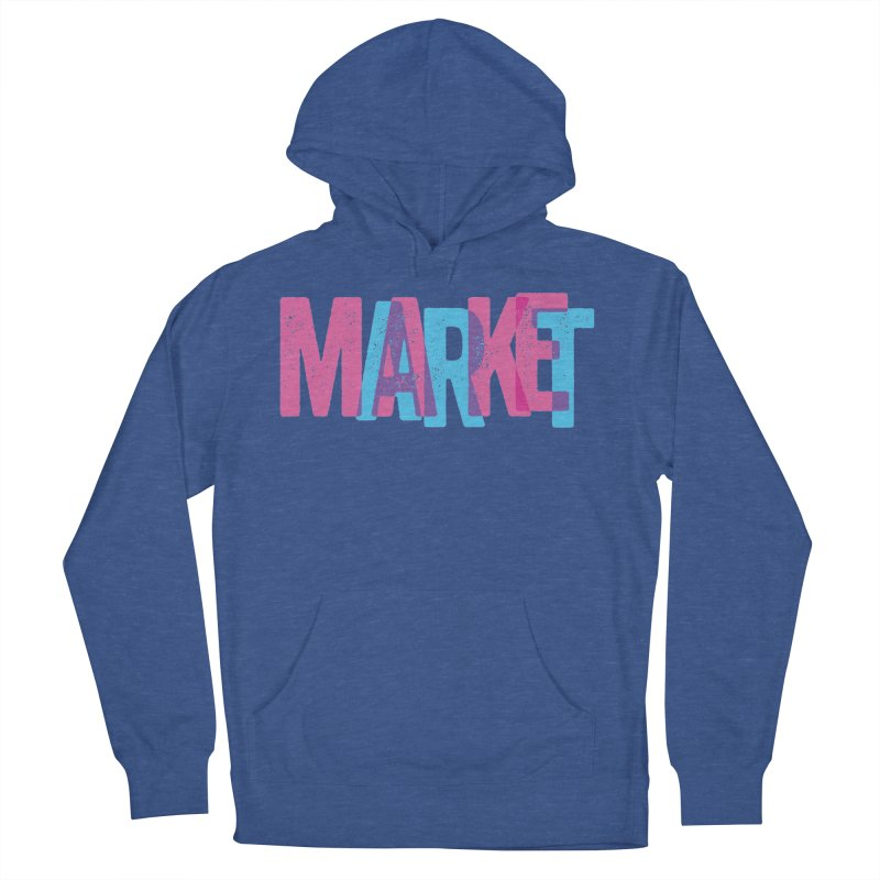 Make Art, Market Art Men's Pullover Hoody by Cory Kerr's Artist Shop (see more at corykerr.com)