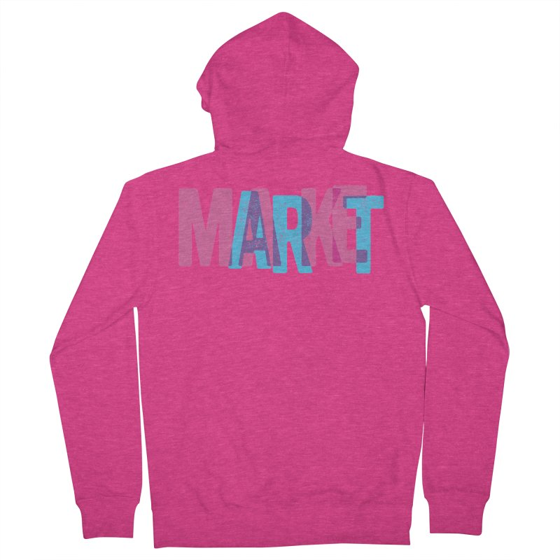 Make Art, Market Art Women's Zip-Up Hoody by Cory Kerr's Artist Shop (see more at corykerr.com)