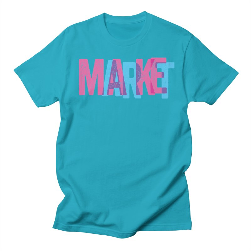 Make Art, Market Art Men's T-shirt by Cory Kerr's Artist Shop (see more at corykerr.com)