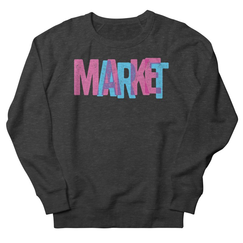Make Art, Market Art Men's Sweatshirt by Cory Kerr's Artist Shop (see more at corykerr.com)