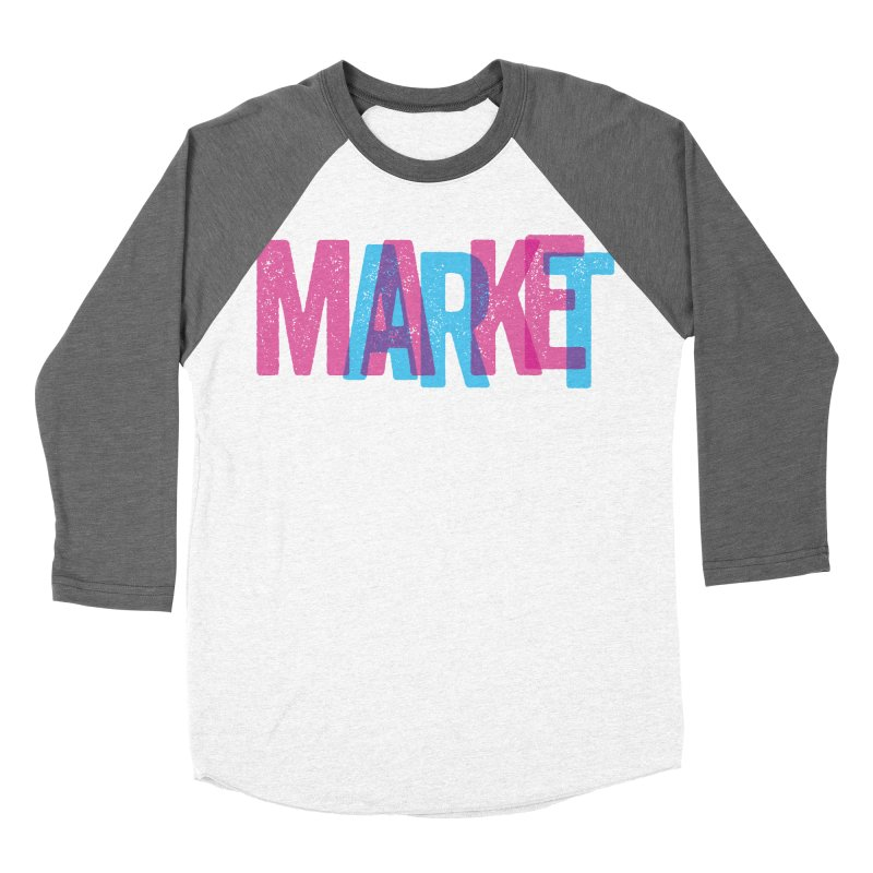 Make Art, Market Art Women's Baseball Triblend T-Shirt by Cory Kerr's Artist Shop (see more at corykerr.com)