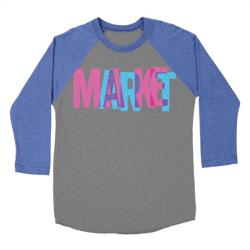 Make Art, Market Art Men's Baseball Triblend T-Shirt by Cory Kerr's Artist Shop (see more at corykerr.com)