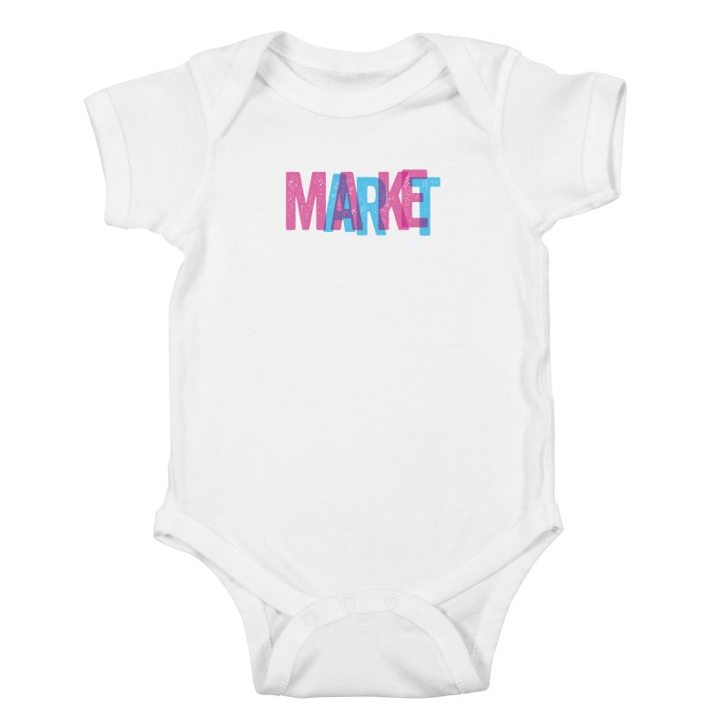 Make Art, Market Art Kids Baby Bodysuit by Cory Kerr's Artist Shop (see more at corykerr.com)