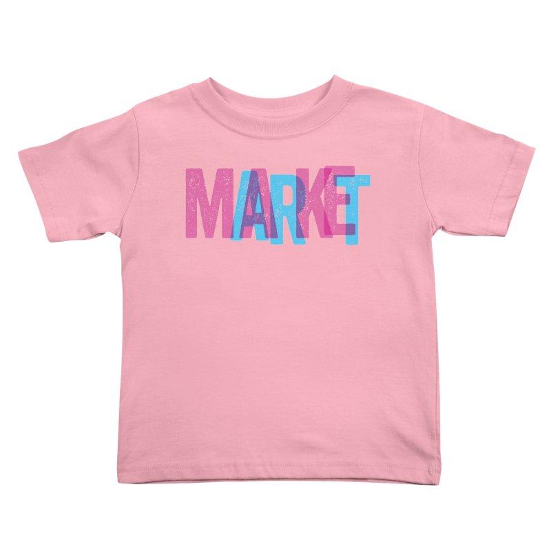 Make Art, Market Art Kids Toddler T-Shirt by Cory Kerr's Artist Shop (see more at corykerr.com)