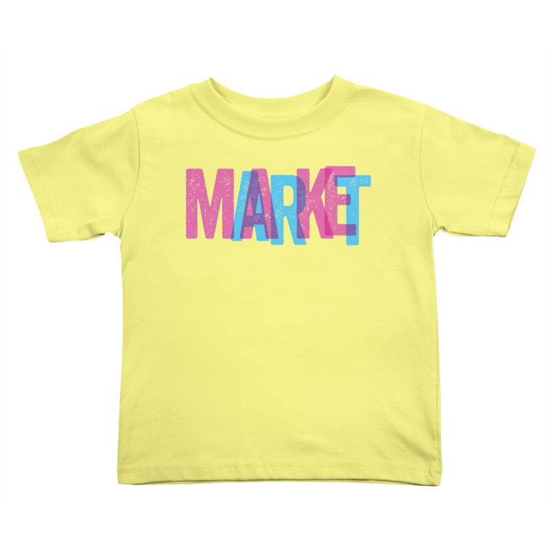 Make Art, Market Art Kids Toddler T-Shirt by Cory Kerr's Artist Shop (see more at corykerr.com)