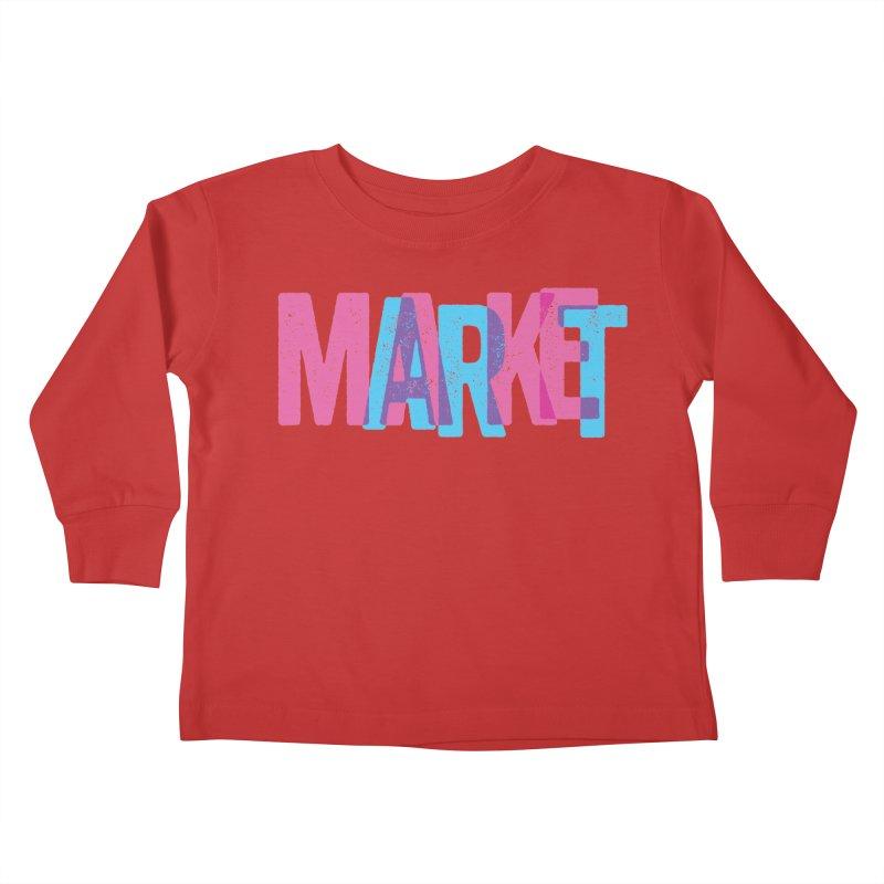 Make Art, Market Art Kids Toddler Longsleeve T-Shirt by Cory Kerr's Artist Shop (see more at corykerr.com)