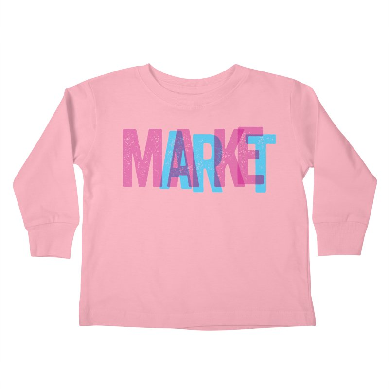 Make Art, Market Art Kids Toddler Longsleeve T-Shirt by Cory Kerr's Artist Shop (see more at corykerr.com)