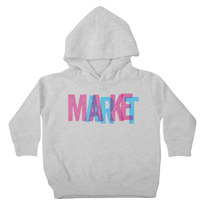 Make Art, Market Art Kids Toddler Pullover Hoody by Cory Kerr's Artist Shop (see more at corykerr.com)