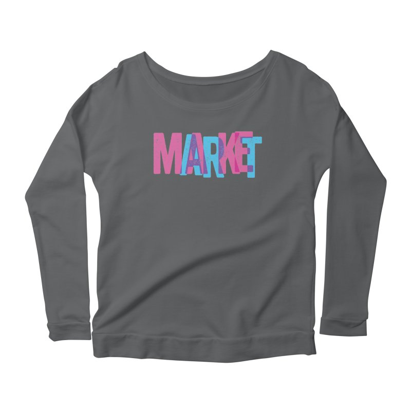 Make Art, Market Art Women's Longsleeve Scoopneck  by Cory Kerr's Artist Shop (see more at corykerr.com)