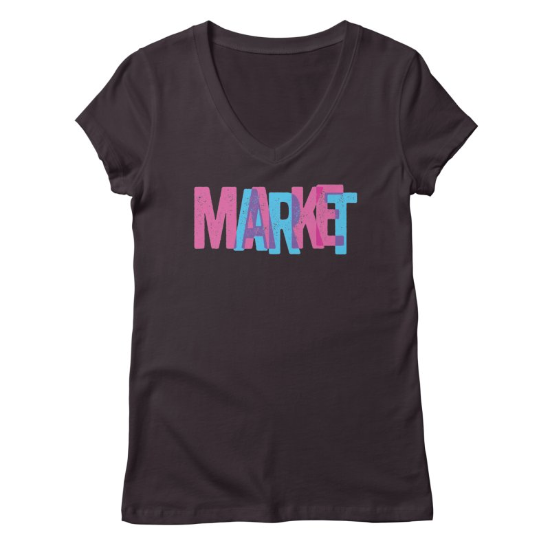 Make Art, Market Art Women's V-Neck by Cory Kerr's Artist Shop (see more at corykerr.com)