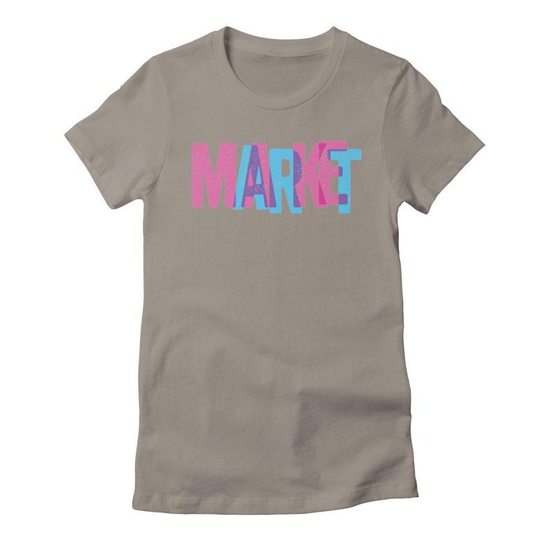 Make Art, Market Art Women's Fitted T-Shirt by Cory Kerr's Artist Shop (see more at corykerr.com)