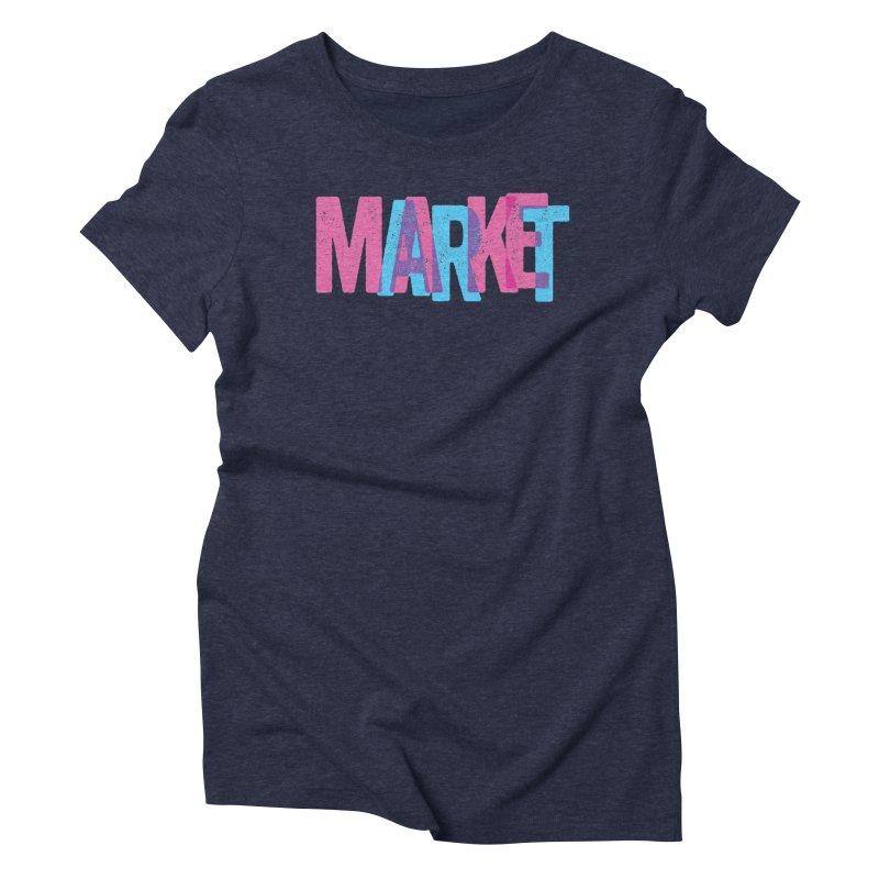 Make Art, Market Art Women's Triblend T-shirt by Cory Kerr's Artist Shop (see more at corykerr.com)
