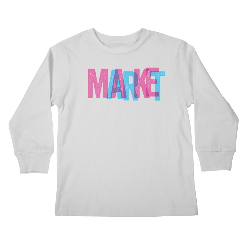 Make Art, Market Art Kids Longsleeve T-Shirt by Cory Kerr's Artist Shop (see more at corykerr.com)