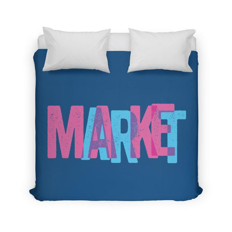 Make Art, Market Art Home Duvet by Cory Kerr's Artist Shop (see more at corykerr.com)