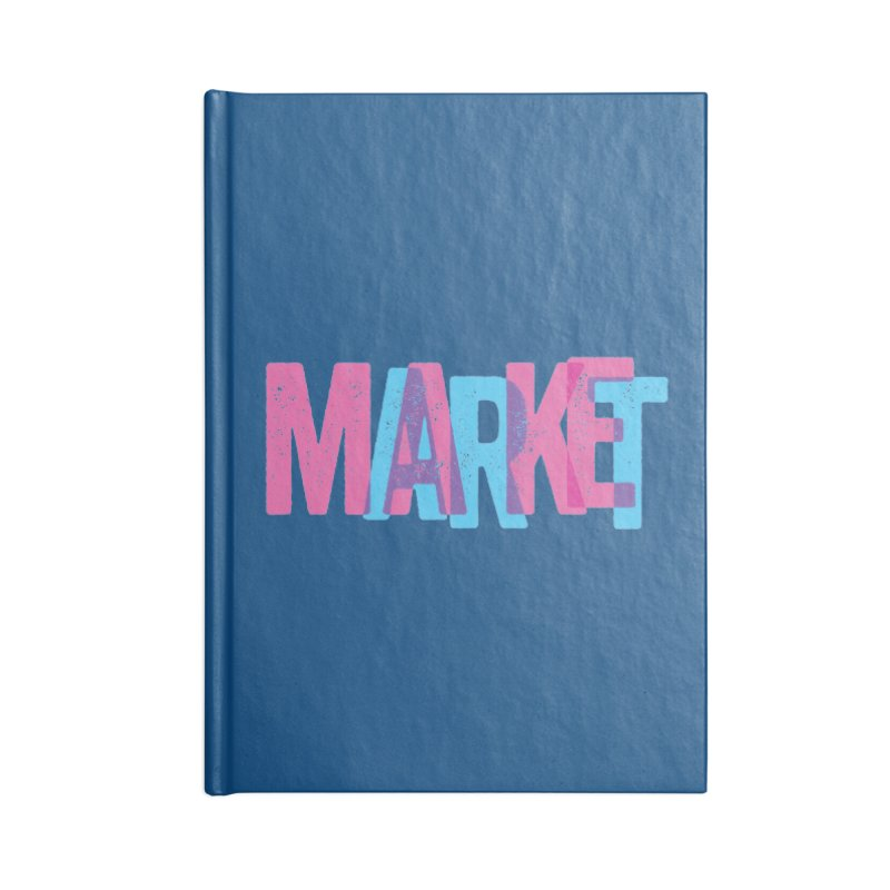Make Art, Market Art Accessories Notebook by Cory Kerr's Artist Shop (see more at corykerr.com)