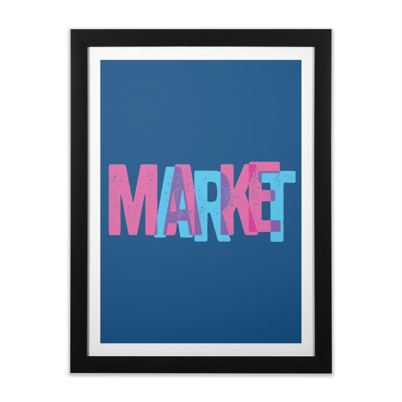 Make Art, Market Art Home Framed Fine Art Print by Cory Kerr's Artist Shop (see more at corykerr.com)